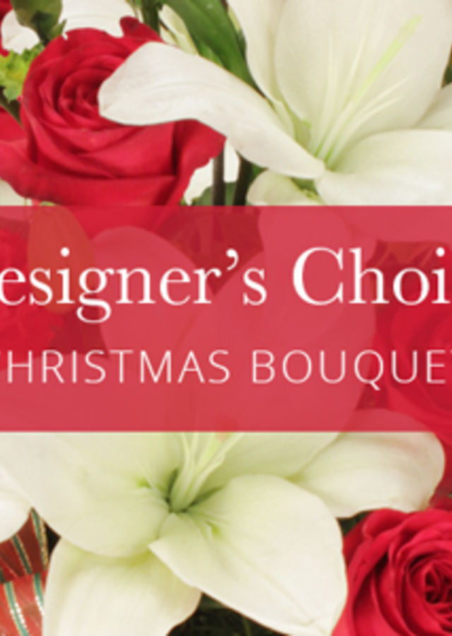Display of Christmas Designers Choice by The Flower Alley